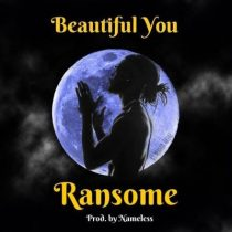 Ransome – Beautiful You