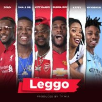 Burna Boy, Kizz Daniel, Mayorkun & Small Doctor – Leggo