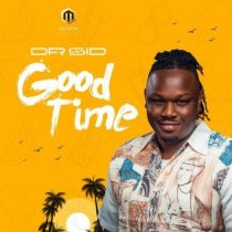 Dr Sid – Good Time (Prod. Ozedikus)