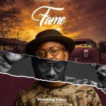 Flowking Stone – Fame (Prod By TubhaniMuzik)