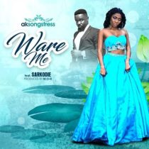 AK Songstress ft. Sarkodie – Ware Me (Prod. by MOG Beatz)