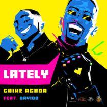 Chike Agada ft. Davido – Lately