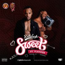 Ketchup ft. Flavour – Sweet