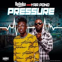 Opanka ft. Yaa Pono – Pressure (Prod. by Fox Beatz)