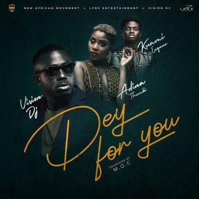 Vision DJ ft. Kuame Eugene & Adina – Dey For You