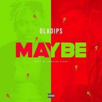 Oladips - Maybe