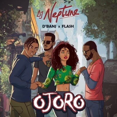 DJ Neptune ft. D'Banj & Flash – Ojoro