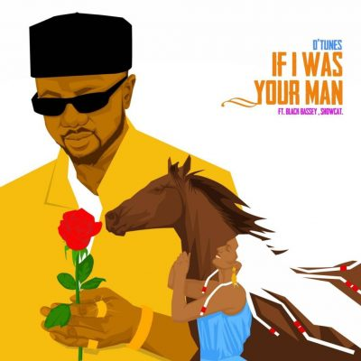 D'tunes ft. Black Bassey & Showcat – If I Was Your Man