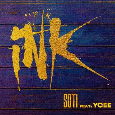 Soti ft. Ycee – Ink