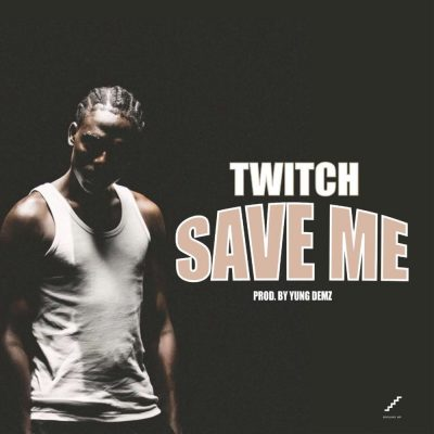 Twitch – Save Me (Prod. by Yung D3mz)