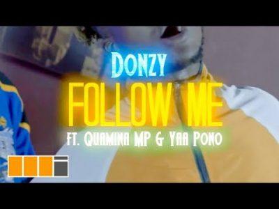 [Video] Donzy ft. Quamina MP & Yaa Pono – Follow Me