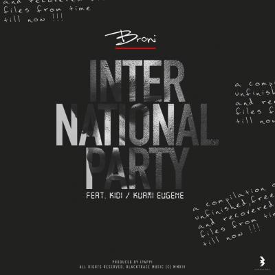 Broni ft. Kuami Eugene & KiDi – International Party