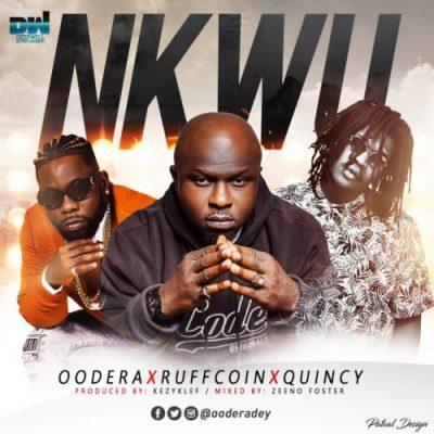 Oodera, Ruffcoin & Quincy – Nkwu (Prod. KezyKlef)