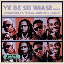Darkovibes ft. Mugeez, Medikal & Sablar – Y3 B3 Sei Wiase (Remix)