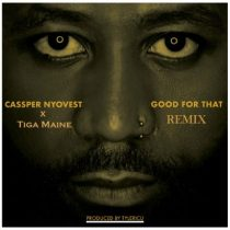 Cassper Nyovest ft. Tiga Maine – Good For That (Remix)