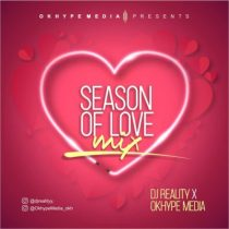 DJ Reality x Okhype Media - Season Of Love Mix