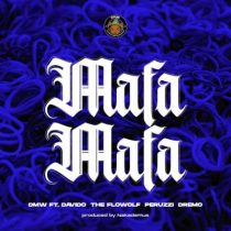 DMW ft. Davido, Peruzzi, Dremo & The FloWolf – Mafa Mafa