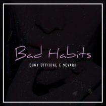 Eugy ft. Sevaqk – Bad Habits
