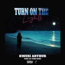 Kwesi Arthur – Turn On The Lights
