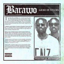 Ajebo Hustlers – Barawo (Prod. by 1da Banton)