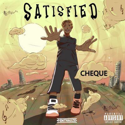 Cheque – Satisfied (Prod. by Masterkraft)