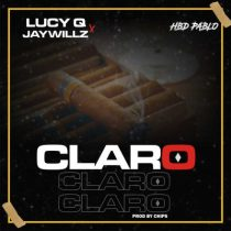 Lucy Q ft. Jaywillz – Claro