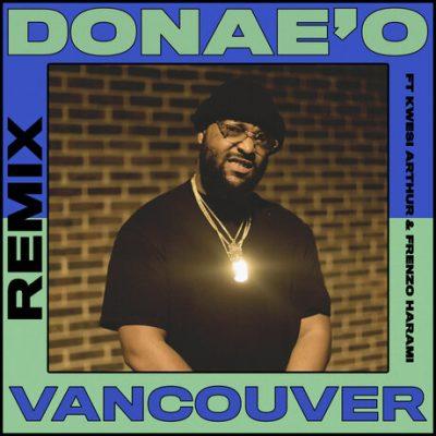 Donae'o ft. Frenzo & Kwesi Arthur – Vancouver (Remix)