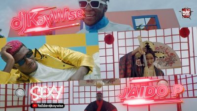 [Video] DJ Kaywise ft. Jaido P – Sexy