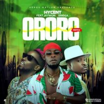 Hycent ft. Jaywon & Erigga – Ororo (Remix)