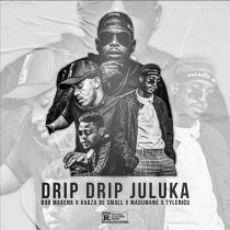 Bob Mabena ft. Kabza De Small, Madumane, Tyler ICU – Drip Drip Juluka