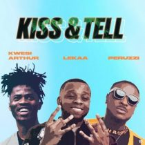 Lekaa ft. Peruzzi & Kwesi Arthur – Kiss & Tell (Insta blogs)