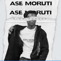 King Monada ft. Mack Eaze – Ase Moruti