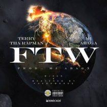Terry Tha Rapman ft. MI Abaga – FTW