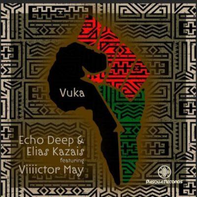 Echo Deep, Elias Kazais ft. Viiiictor May – Vuka