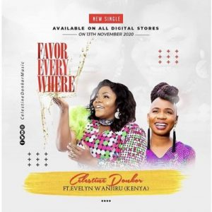 Celestine Donkor ft. Evelyn Wanjiru – Favor Everywhere