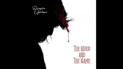 Dunsin Oyekan – The Blood And The Name