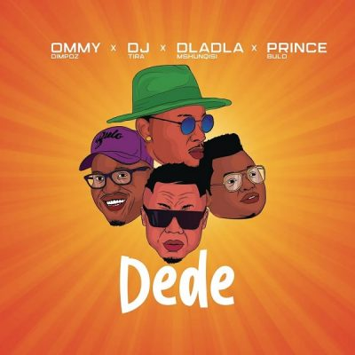 Ommy Dimpoz ft. DJ Tira, Dladla Mshunqisi, Prince Bulo – Dede