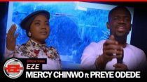 [Video] Mercy Chinwo ft. Preye Odede – Eze
