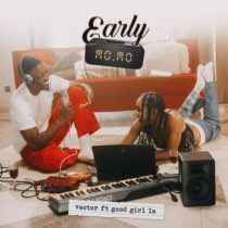Vector ft. GoodGirl LA – Early Momo