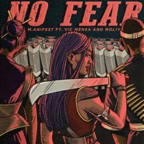M.anifest ft. Vic Mensa, Moliy – No Fear