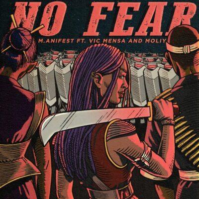 M.anifest ft. Vic Mensa, Moliy – No Fear
