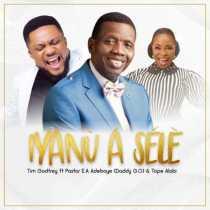 Tim Godfrey ft. Pastor E.A Adeboye, Tope Alabi – Iyanu A Sele