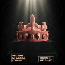 Vector, MI Abaga ft. Pheelz – Crown Of Clay