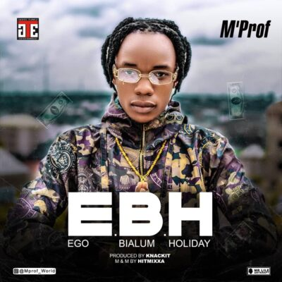 M'Prof – E.B.H (Ego Bialum Holiday)