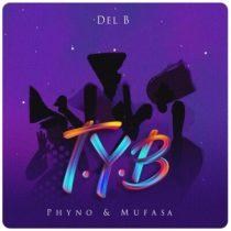 Del B ft. Phyno, Mufasa – T.Y.B (Twist Your Body)