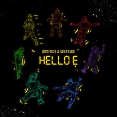 Reminisce ft. Westsyde – Hello Ẹ