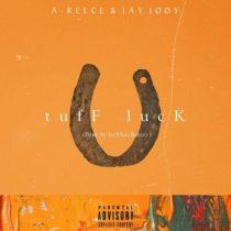 A-Reece ft. Jay Jody – tuff luck
