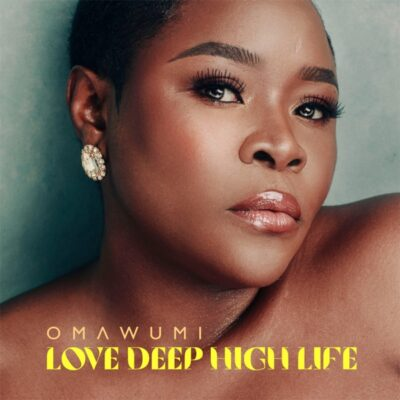 [Album] Omawumi – Love Deep High Life