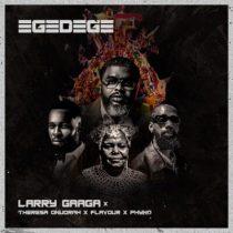 Larry Gaaga ft. Phyno, Flavour, Theresa Onuorah – Egedege
