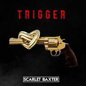 """Trigger"" by Scarlet Baxter releases on Friday"